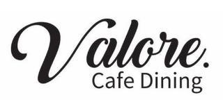 CAFE DAINING VALORE.